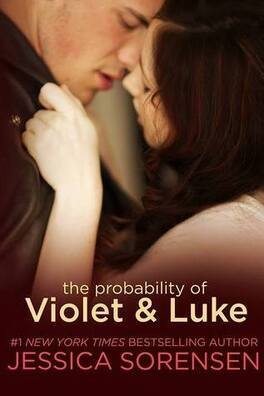 Couverture du livre : Callie & Kayden, Tome 4 : The Probability of Violet & Luke