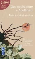Des Troubadours à Apollinaire petite anthologie poétique