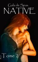 Native, tome 2