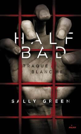 Couverture du livre : Half Bad, Tome 1 : Traque blanche