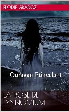 Couverture du livre : Ouragan Etincelant, Tome 1 : La rose de Lynnomium