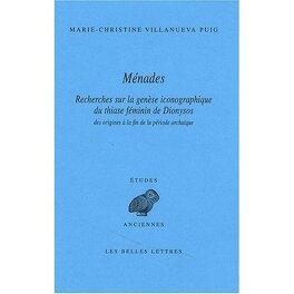 Couverture du livre : Ménades : Recherches sur la genèse iconographique du thiase féminin de Dionysos des origines à la fin de la période archaïque