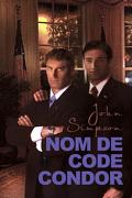 L'Homme du Président, Tome 1 : Nom de code Condor