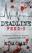 Feed, Tome 2 : Deadline