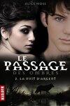 couverture Le Passage des Ombres, Tome 2 : La Nuit d'Argent