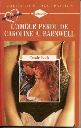 Couverture du livre : L'amour perdu de Caroline A. Barnwell