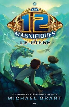 Couverture du livre : Les 12 Magnifiques, Tome 2: Le Piège