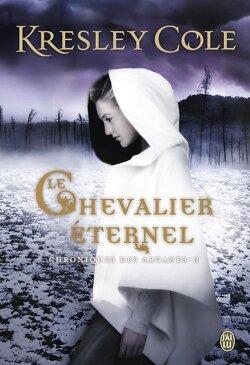Couverture de Chroniques des Arcanes, Tome 2 : Le Chevalier Éternel