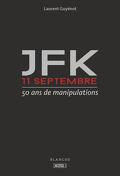 JFK - 11 septembre - 50 ans de manipulations