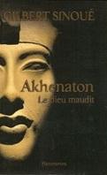 Akhenaton, le Dieu maudit