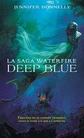 La Saga Waterfire, Tome 1 : Deep Blue