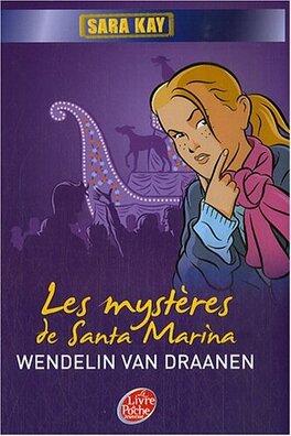 Couverture du livre : Sara Kay, Tome 2 : Les Mystères de Santa Marina