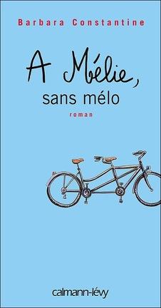 Couverture du livre : A Mélie, sans mélo