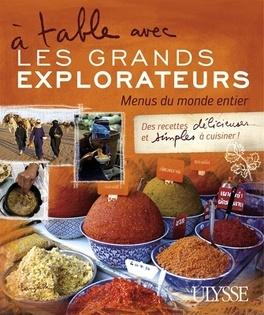 Couverture du livre : A table avec les grands explorateurs - Menus du monde entier