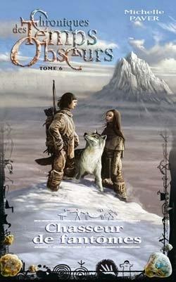 Couverture du livre : Chroniques des Temps Obscurs, tome 6 : Chasseur de fantômes