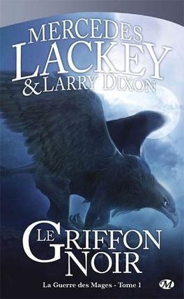 Couverture du livre : La Guerre des Mages, Tome 1 : Le Griffon Noir