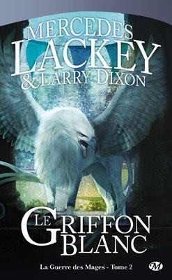 Couverture du livre : La Guerre des Mages, Tome 2 : Le Griffon Blanc