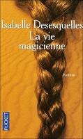 La vie magicienne