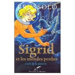 Couverture du livre : Sigrid et les Mondes perdus, Tome 1 : L'Œil de la pieuvre