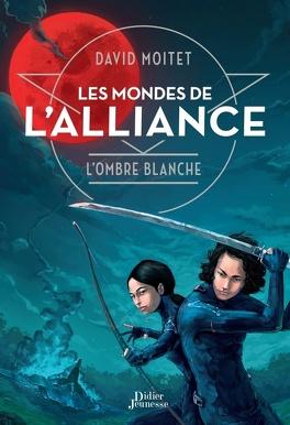 Couverture du livre : Les Mondes de l'Alliance, Tome 1 : L'Ombre Blanche