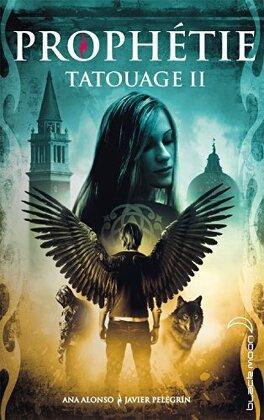 Couverture du livre : Tatouage, Tome 2 :  Prophétie