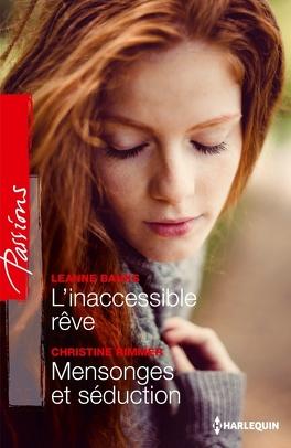Couverture du livre : L'inaccessible rêve/Mensonges et séduction