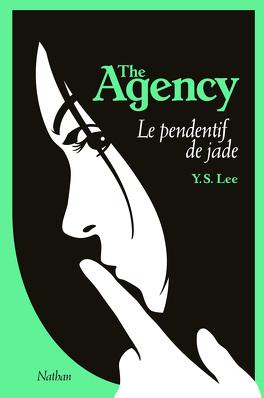 Couverture du livre : The Agency, tome 1 : Le pendentif de jade
