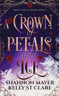 Honey & Ice, Tome 3 : A Crown of Petals and Ice