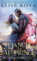 Married to Magic, Tome 2 : A Dance with the Fae Prince
