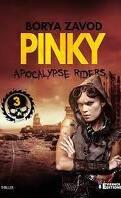 Apocalypse Riders, tome 3 : Pinky