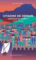 Capitale du Nord, tome 1 : Citadins de demain
