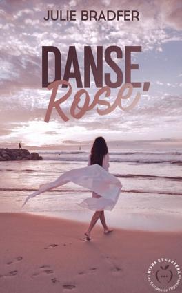 Danse, Rose - Livre de Julie Bradfer