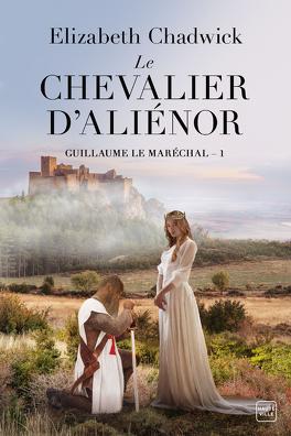 Couverture du livre : Guillaume le Maréchal, Tome 1 : Le Chevalier d'Aliénor