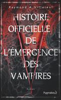 Histoire officielle de l'émergence des vampires