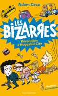 Les Bizarres, Tome 3 : Révolution à Huggabie City