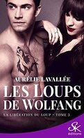 Les Loups de Wolfang, Tome 3 : La Libération du loup