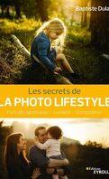 Les secrets de la photo lifestyle : Portraits spontanés - Lumière - Composition