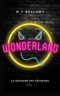 Le Royaume des Pécheurs, Tome 1 : Wonderland