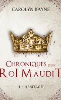 Chroniques d'un roi maudit, Tome 1 : Héritage