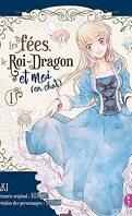 Les fées, le roi-dragon et moi (en chat), Tome 1