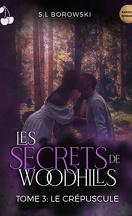 Les Secrets de Woodhills, Tome 3 : Le Crépuscule