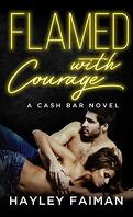 Cash Bar, Tome 3 : Flamed with Courage