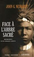Face à l'arbre sacré : Mémoires d'un Indien sioux