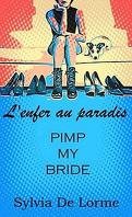 L'enfer au paradis: Pimp my bride