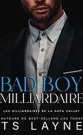 Les Milliardaires de la Napa Valley, Tome 2 : Bad boy milliardaire