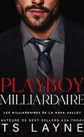 Les Milliardaires de la Napa Valley, Tome 3 : Playboy milliardaire