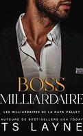 Les Milliardaires de la Napa Valley, Tome 4 : Boss milliardaire