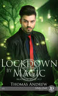 Murder by Magic, Tome 1.5 : Lockdown by Magic