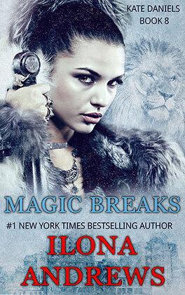 Couverture du livre : Kate Daniels, Tome 7 : Magic Breaks