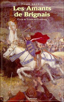 Couverture du livre : Le cycle de Tristan de Castelreng - Tome 1 - Les amants de Brignais